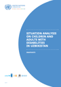 Situation Analysis on Children and Adults with Disabilities in Uzbekistan